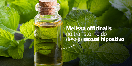 Melissa officinalis no Transtorno do Desejo Sexual Hipoativo